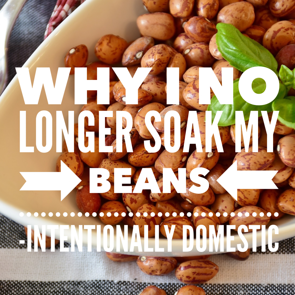 Why I No Longer Soak My Beans