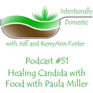Podcast #51: Healing Candida with Paula Miller