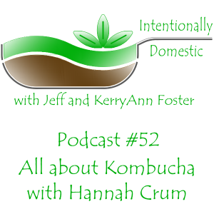 Podcast 52: All About Kombucha with Hannah Crum