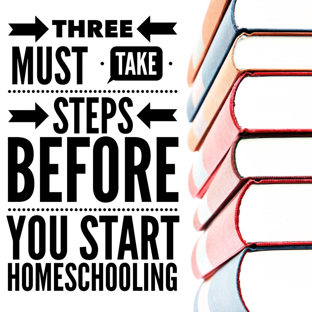 Three Must-Take Steps Before You Start Homeschooling